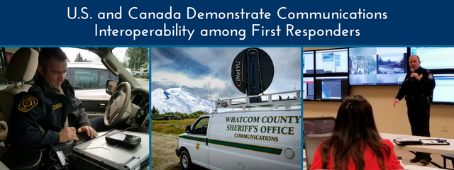 U.S. and Canada Deomonstrate Communications Interoperability among First Responders