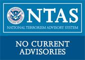 DHS National Terrorism Advisory System: There are no current advisories