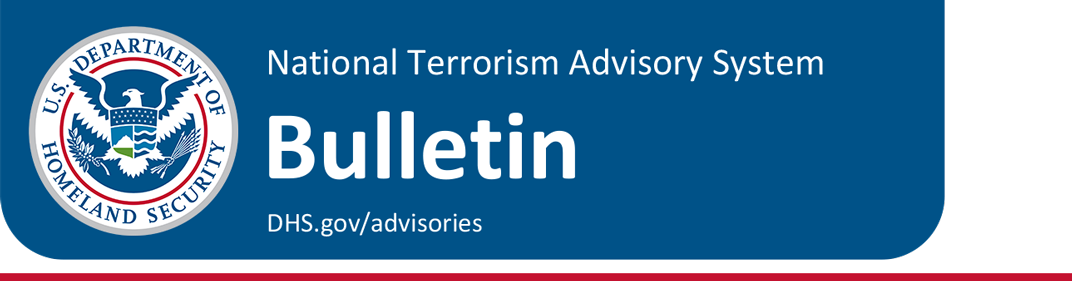 A blue banner displaying the U.S. Department of Homeland Security seal with the text National Terrorism Advisory System - Bulletin - www.dhs.gov/advisories